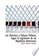 Los Derechos Y Deberes Politicos Segun La Legislacion De Las Republicas Americanas
