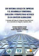 Los Sistemas Locales De Empresas Y El Desarrollo Territorial: Evolución Y Perspectivas Actuales En Un Contexto Globalizado