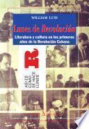 Lunes De Revolución. Literatura Y Cultura En Los Primeros Años De La Revolución Cubana