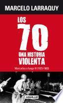 libro Marcados A Fuego 3 (1973   1983). Los 70, Una Historia Violenta