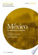 México. La Apertura Al Mundo. Tomo 3 (1880 1930)