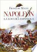 libro Napoleón Y La Locura Española