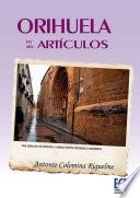 libro Orihuela En Mis Artículos
