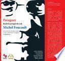 Paraguay Desde La Perspectiva De Michel Foucault