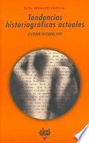 libro Tendencias Historiográficas Actuales