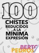 libro 100 Chistes Reducidos A La Mínima Expresión
