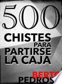 libro 500 Chistes Para Partirse La Caja