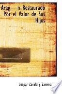 libro Arag N Restaurado Por El Valor De Sus Hijos