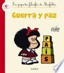 Guerra Y Paz (fixed Layout) (la Pequeña Filosofía De Mafalda)