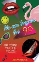 libro No Me Toques Los 90 (fixed Layout)