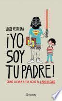 libro ¡yo Soy Tu Padre!
