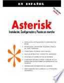 Asterisk Pbx: Instalación, Implementación Y Puesta En Marcha