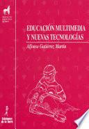Educación Multimedia Y Nuevas Tecnologías
