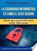 libro La Seguridad Informática Es Como El Sexo Seguro