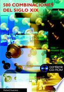 Quinientas Combinaciones Del Siglo Xix (libro+cd Rom)