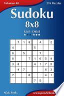 Sudoku 8×8   De Fácil A Difícil   Volumen 48   276 Puzzles