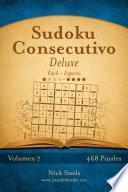 Sudoku Consecutivo Deluxe   De Fácil A Experto   Volumen 7   468 Puzzles