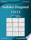 Sudoku Diagonal 12×12   De Fácil A Experto   Volumen 3   276 Puzzles