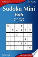 Sudoku Mini 6×6   De Fácil A Difícil   Volumen 43   276 Puzzles