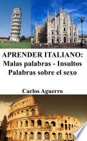 Aprender Italiano: Malas Palabras   Insultos   Palabras Sobre El Sexo