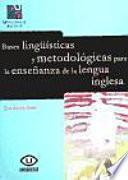 Bases Lingüísticas Y Metodológicas Para La Enseñanza De La Lengua Inglesa