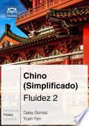Chino (simplifificado) Fluidez 2