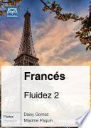 Francés Fluidez 2