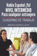 libro Habla Español ¡ya! Nivel Intermedio Para Cualquier Extranjero