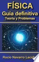 La Guía Definitiva De Física   Teoría Y Ejercicios