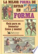 libro La Mejor Forma De Estar En Forma