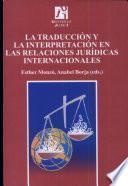 libro La Traducción Y La Interpretación En Las Relaciones Jurídicas Internacionales