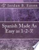 Spanish Made As Easy As 1 2 3!