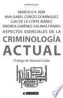 Aspectos Esenciales De La Criminología Actual