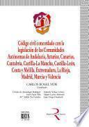 Código Civil Concordado Con La Legislación De Las Comunidades Autónomas: Andalucía, Asturias, Canarias, Cantabria, Castilla La Mancha, Ceuta Y Melilla, Extremadura, La Rioja, Madrid, Murcia Y Valencia