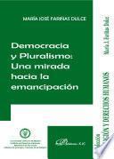 Democracia Y Pluralismo. Una Mirada Hacia La Emancipación