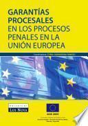 Garantías Procesales En Los Procesos Penales En La Unión Europea (e Book)