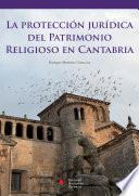libro La Protección Jurídica Del Patrimonio Religioso En Cantabria