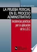 La Prueba Pericial En El Proceso Administrativo