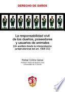 La Responsabilidad Civil De Los Dueños, Poseedores Y Usuarios De Animales