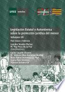 LegislaciÓn Estatal Y AutonÓmica Sobre La ProtecciÓn JurÍdica Del Menor. PaÍs Vasco Y Valencia