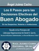 Los 8 Pasos Para Las Decisiones Efectivas Del Buen Abogado