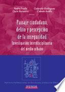 Paisaje Ciudadano, Delito Y Percepción De La Inseguridad