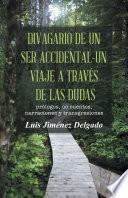 Divagario De Un Ser Accidental Un Viaje A Través De Las Dudas