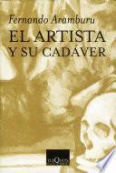 El Artista Y Su Cadáver