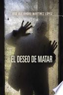 libro El Deseo De Matar