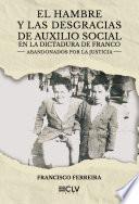 El Hambre Y Las Desgracias De Auxilio Social En La Dictadura De Franco