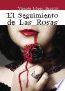 libro El Seguimiento De Las Rosas