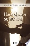 Hasta El Amor Se Acaba