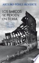 Los Barcos Se Pierden En Tierra. Textos Y Artículos Sobre Barcos, Mares Y Marinos (1994 2011)