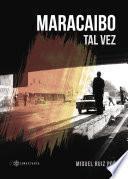 Maracaibo Tal Vez